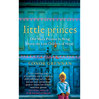 Little Princes: One Man's Promise to Bring Home the Lost Children of Nepal (English Edition)