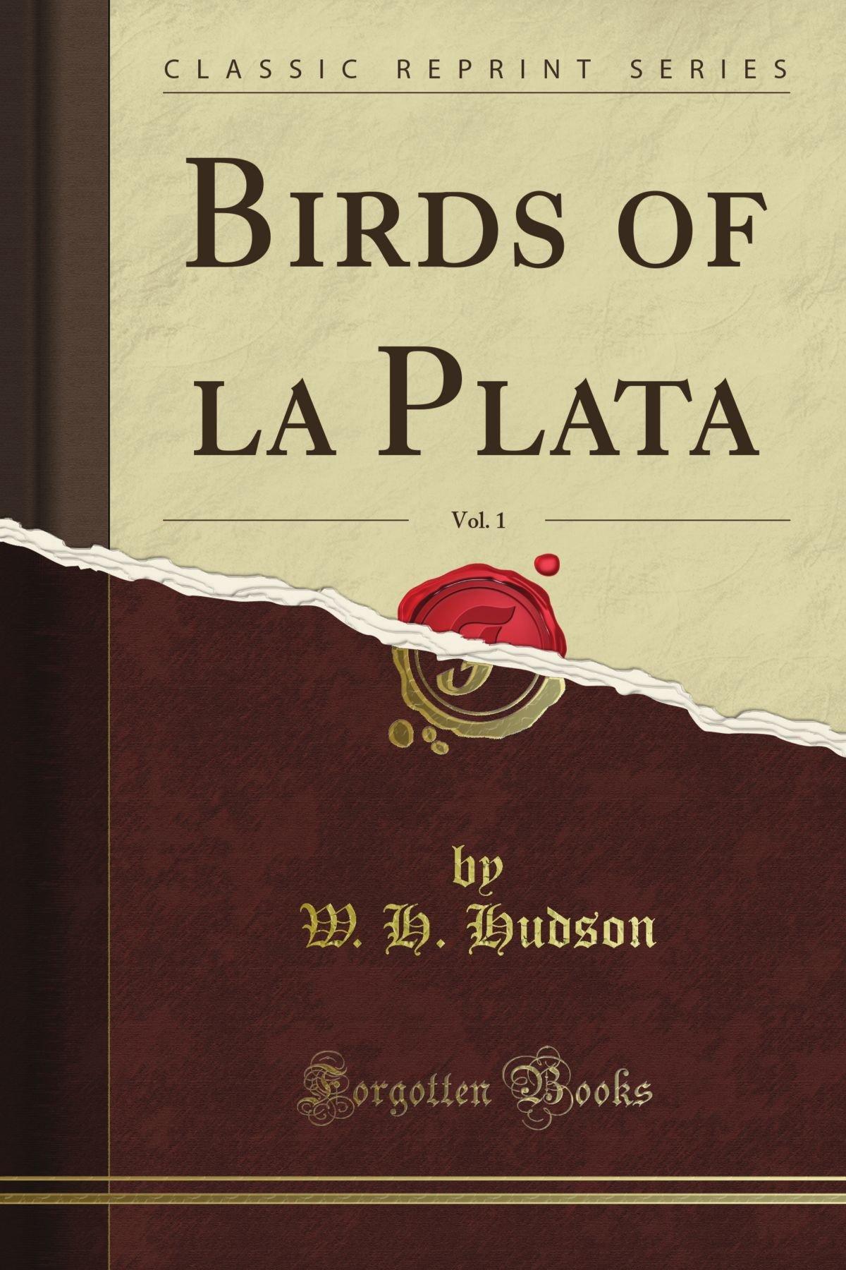 Read Online Birds of la Plata, Vol. 1 (Classic Reprint) PDF