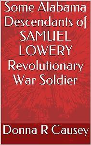 Some  Alabama  Descendants of SAMUEL  LOWERY Revolutionary War Soldier