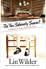 Do You Solemnly Swear?: A Nation of Law, The Dark Side (A Lindsey McCall Medical Mystery Book 3) Kindle Edition