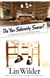 Do You Solemnly Swear?: A Nation of Law, The Dark Side (A Lindsey McCall Medical Mystery)