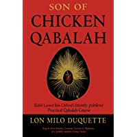 Son of Chicken Qabalah: Rabbi Lamed Ben Clifford's (Mostly Painless) Practical Qabalah Course