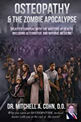 Osteopathy and the Zombie Apocalypse: Disaster survival with the masters of health, including alternative and natural medicine Kindle Edition