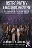 Osteopathy and the Zombie Apocalypse: Disaster survival with the masters of health, including alternative and natural medicine