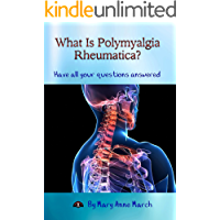 What Is Polymyalgia Rheumatica? Have All Your Questions Answered.