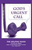 Helping Hand June - August 2017: God's Urgent Call (The Helping Hand in Bible Study Book 133)