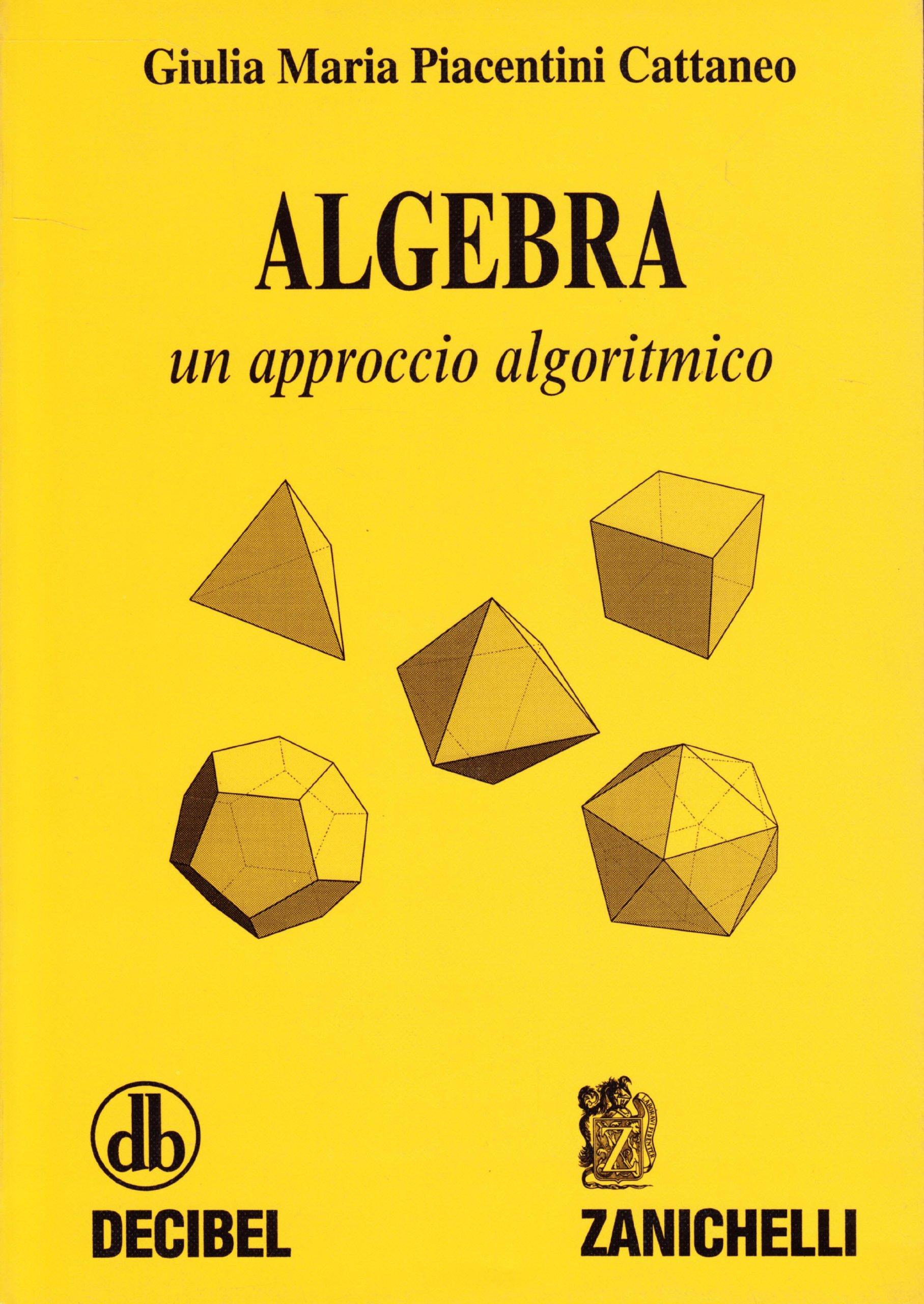 Algebra. Un approccio algoritmico
