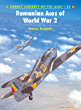 Rumanian Aces of World War 2 (Aircraft of the Aces Book 54)