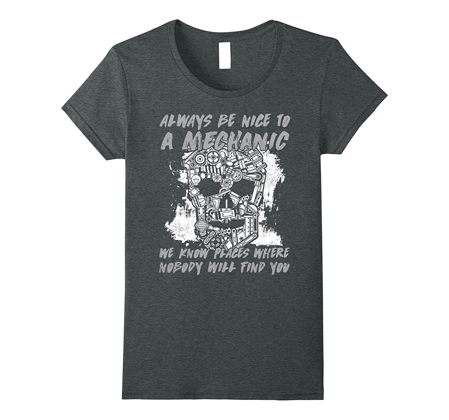 A Mechanic Knows Places Where Nobody Will Find You T-shirt