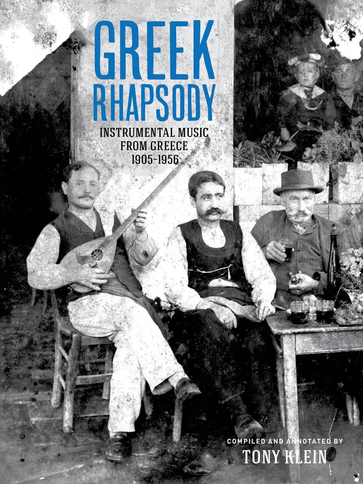 Read Online Greek Rhapsody: Instrumental Music from Greece 1905-1956 ebook