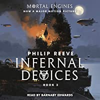 Infernal Devices: Mortal Engines, Book 3