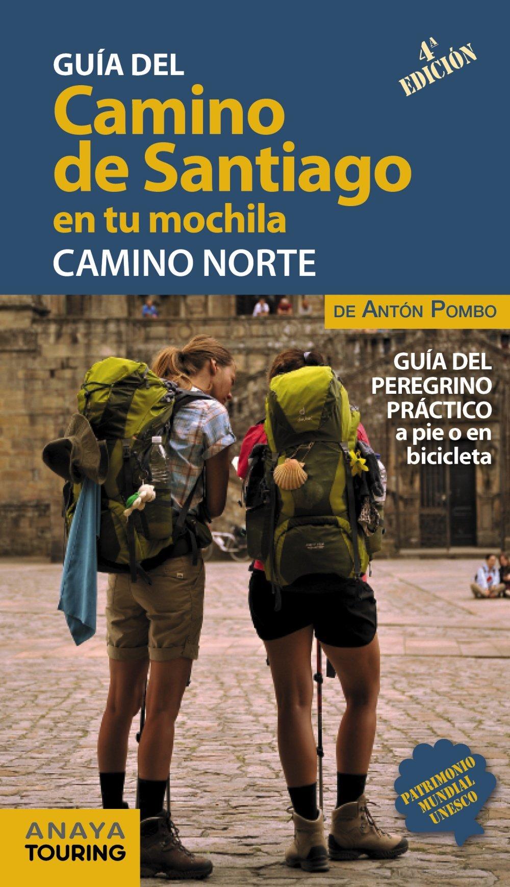 El Camino de Santiago en tu mochila. Camino Norte: Amazon.es: Anaya Touring, Antón Pombo Rodríguez: Libros
