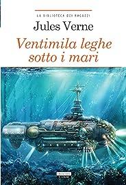 Ventimila leghe sotto i mari: Ediz. ridotta (La biblioteca dei ragazzi Vol. 3) (Italian Edition)