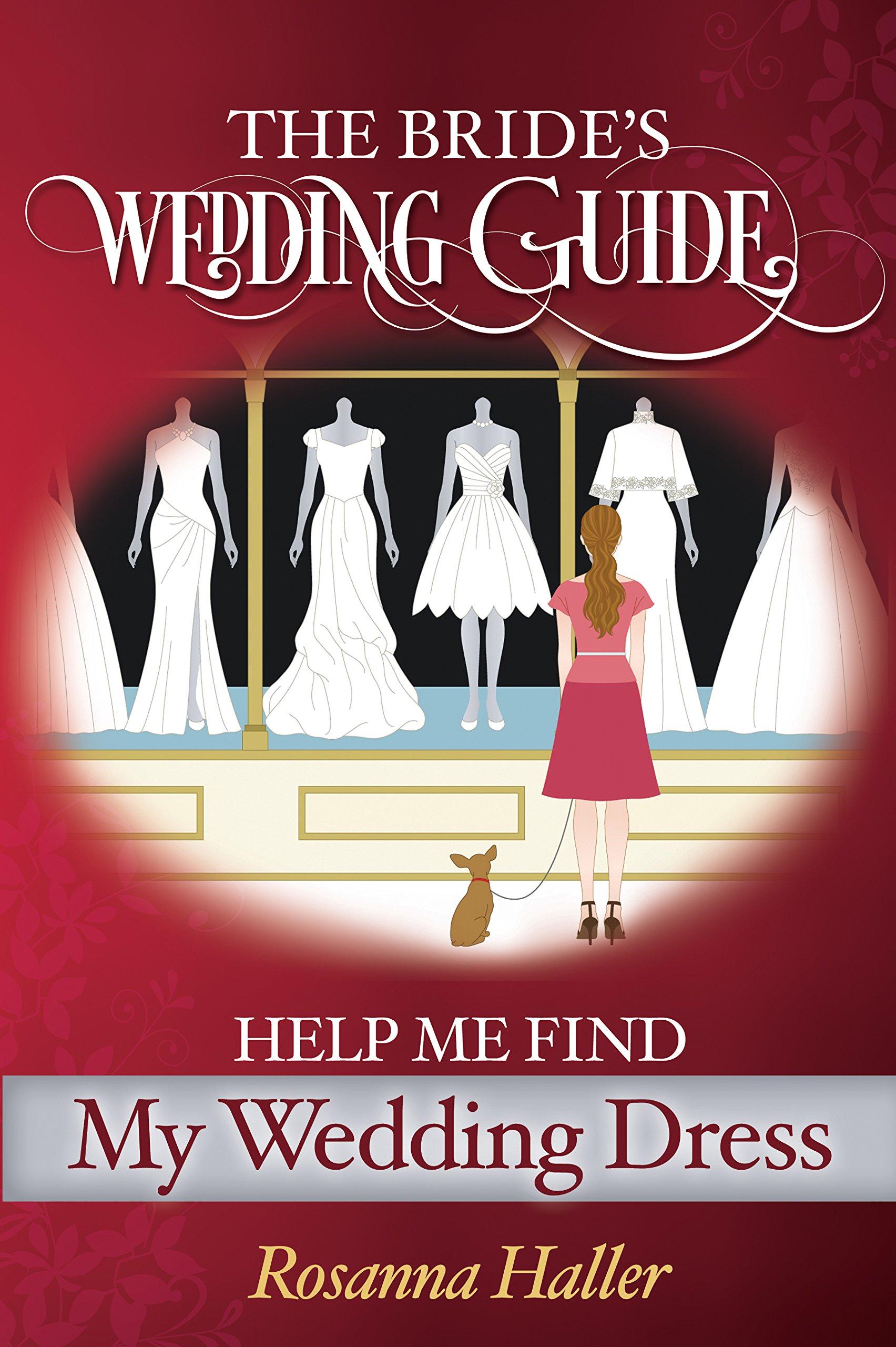 The B R I D E S Wedding Guide Help Me Find A Wedding Dress