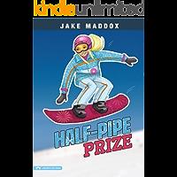 Half-Pipe Prize (Jake Maddox Girl Sports Stories)