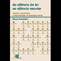 Do silêncio do lar ao silêncio escolar: racismo, preconceito e discriminação na educação infantil