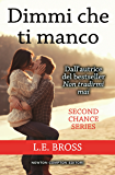 Dimmi che ti manco (Second Chance Series Vol. 2)