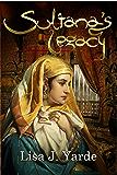Sultana's Legacy: A Novel of Moorish Spain