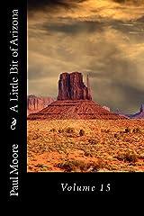 A Little Bit of Arizona: Volume 15 Kindle Edition