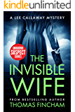 The Invisible Wife: A Private Investigator Mystery Series of Crime and Suspense (Lee Callaway Book 4)