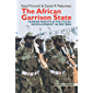 The African Garrison State: Human Rights & Political Development in Eritrea (Eastern Africa Series) (English Edition)