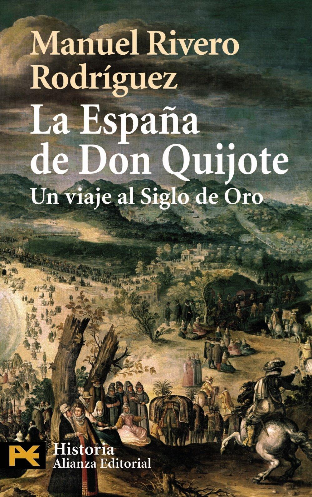 La España de Don Quijote: Un viaje al Siglo de Oro: 4234 El libro ...