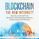 Blockchain: The New Internet?: How You Can
