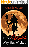 Every Witch Way But Wicked (Wicked Witches of the Midwest Book 2)