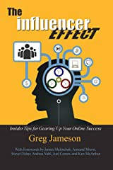 The Influencer Effect: Insider Tips for Gearing Up Your Online Success Kindle Edition