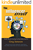 The Influencer Effect: Insider Tips for Gearing Up Your Online Success (English Edition)