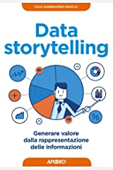 Data storytelling: generare valore dalla rappresentazione delle informazioni (Web marketing Vol. 20) (Italian Edition) Kindle Edition