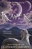Raver: a romantic adventure fantasy (The Horsecaller Book 1)
