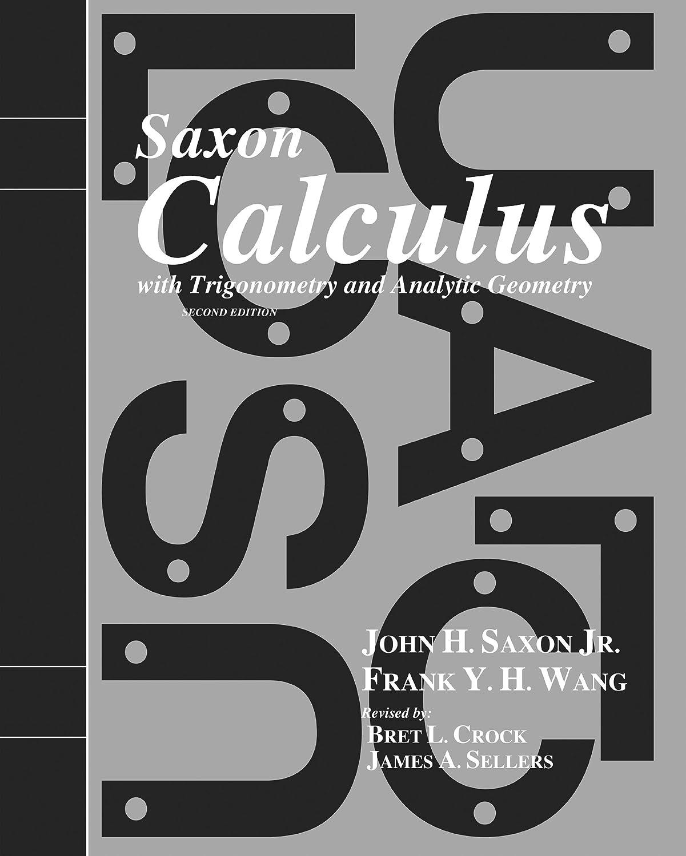 Amazon.com: Saxon Calculus: Homeschool Kit w/Solutions Manual Second  Edition (9781600329746): SAXON PUBLISHERS: Books