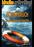 SCHIFFBRUCH - Irgendwo im Pazifik ROMAN: Thriller