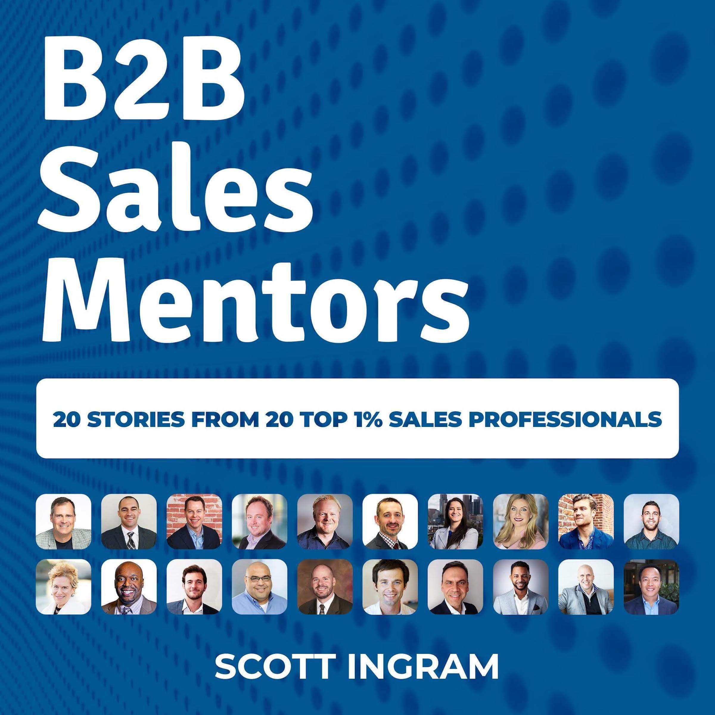 B2B Sales Mentors  20 Stories From 20 Top 1% Sales Professionals