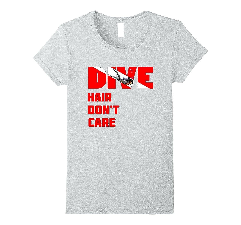 96e95d8132 Womens Dive Hair Don't Care Funny Scuba Diving T-Shirt-RT – Rateeshirt
