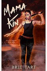 Mama Kin (Heart of Hellfire Book 3) Kindle Edition