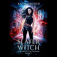 Slayer Witch: A Demon Slayer Urban Fantasy (Demon Hunters Wanted Book 1) (English Edition)