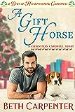 A Gift Horse: 12 Days of Heartwarming Christmas (The Christmas Carousel Book 2)
