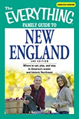 The Everything Family Guide to New England: Where to eat, play, and stay in America's scenic and historic Northeast Paperback