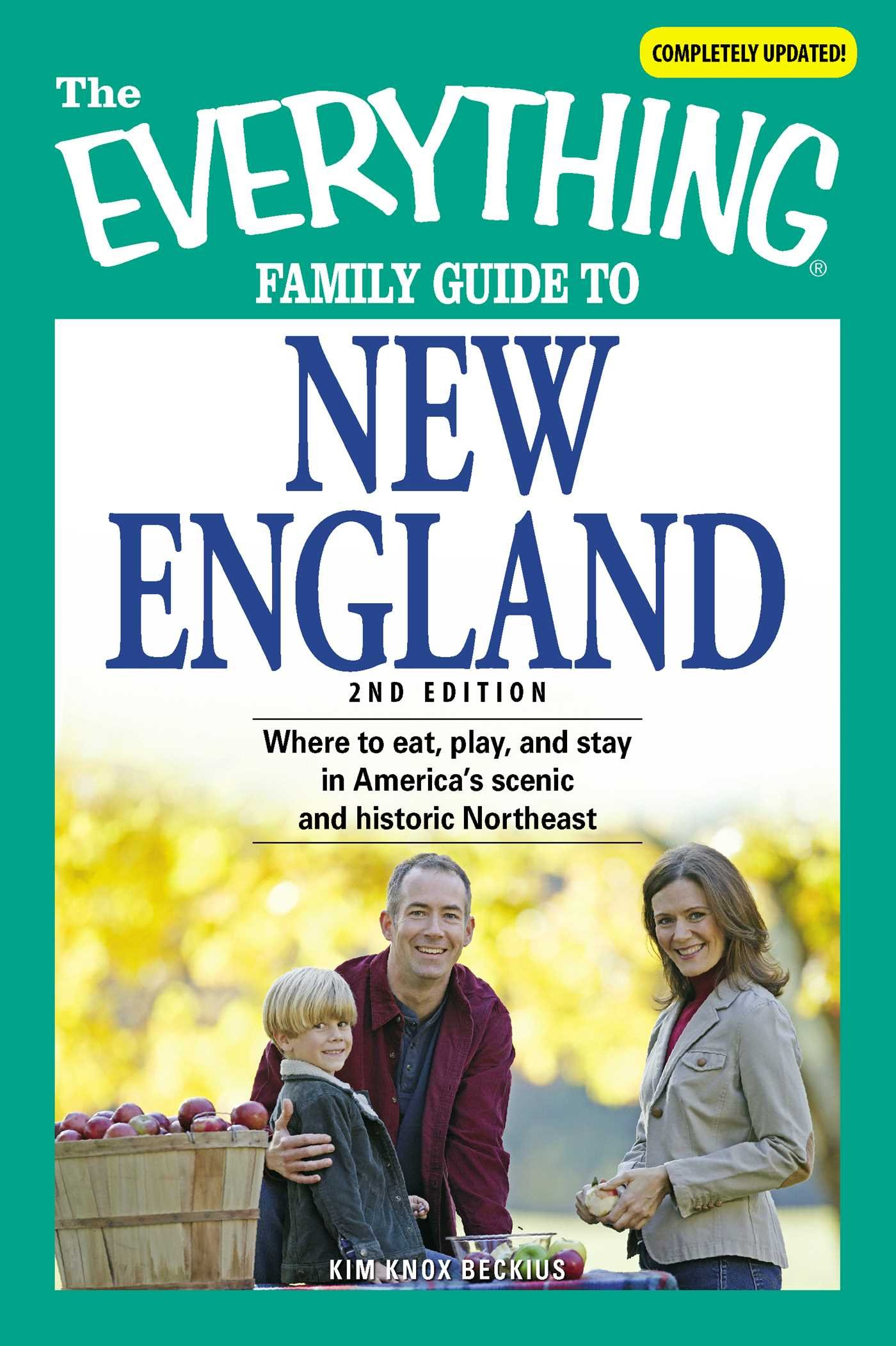 The Everything Family Guide to New England: Where to eat, play, and stay in America's scenic and historic Northeast pdf epub