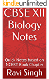 CBSE XII Biology Notes: Quick Notes based on NCERT Book Chapter