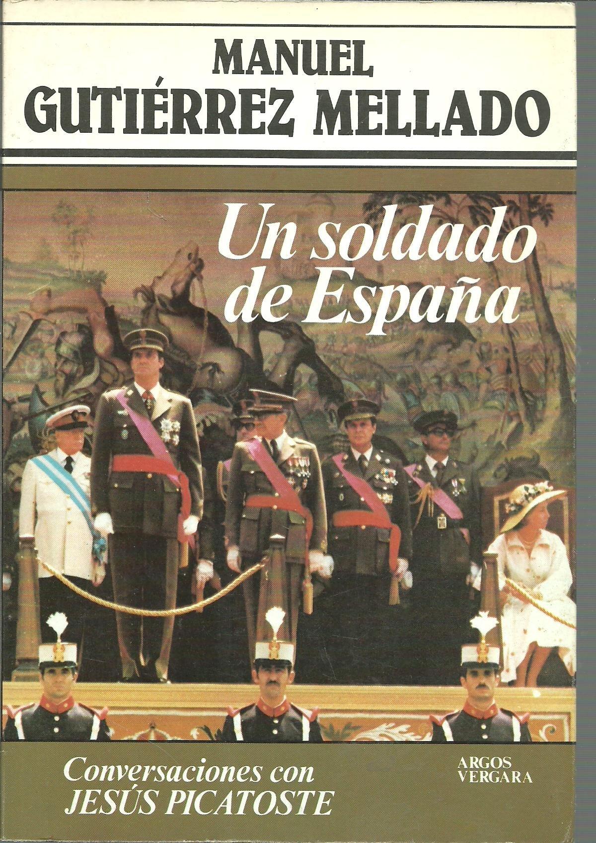 Un soldado de España: Conversaciones con Jesús Picatoste Colección Primera plana: Amazon.es: Gutiérrez Mellado, Manuel: Libros en idiomas extranjeros
