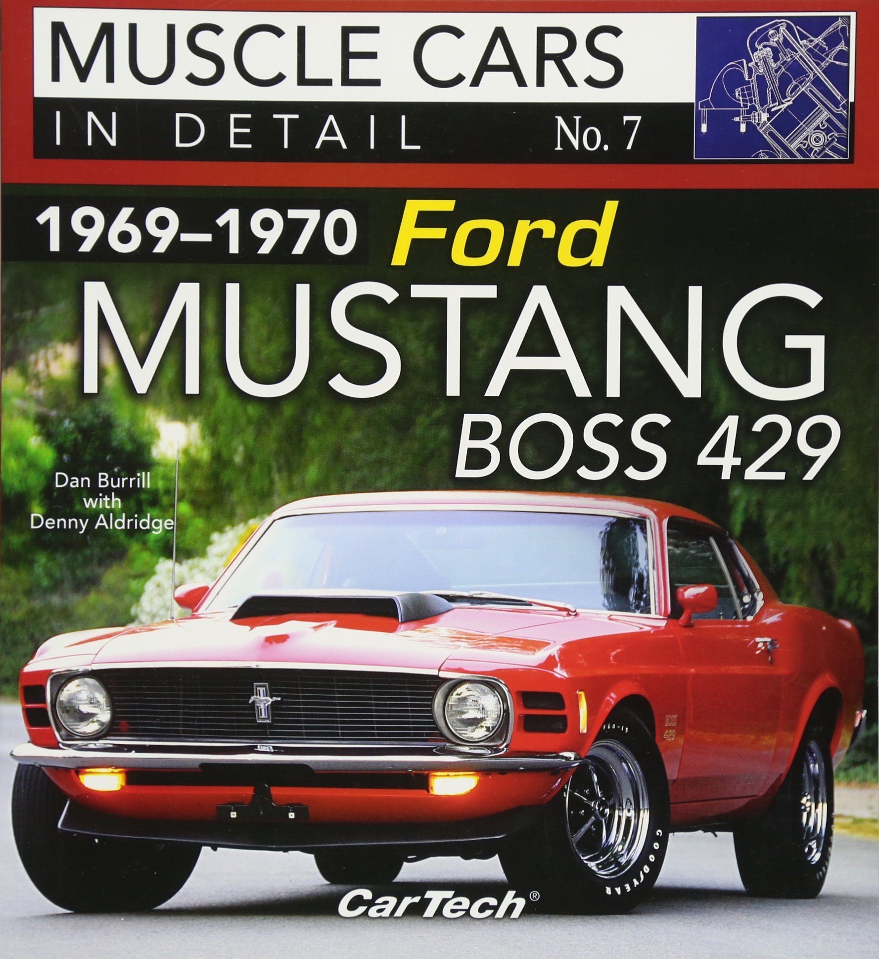 1969-1970 Ford Mustang Boss 429: Muscle Cars In Detail No. 7: Dan Burrill,  Denny Aldridge: 9781613253168: Amazon.com: Books