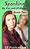 Spanking By, For, and Of Women - Book Two (English Edition)