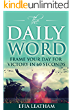 The Daily Word: Frame Your Day for Victory in 60 Seconds