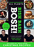 BISH BASH BOSH!: The Sunday Times bestseller, packed with all your vegan Christmas recipes