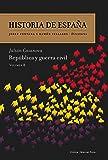 República y guerra civil: Volumen 8 (Historia de España)