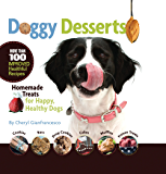 Doggy Desserts: Homemade Treats for Happy, Healthy Dogs