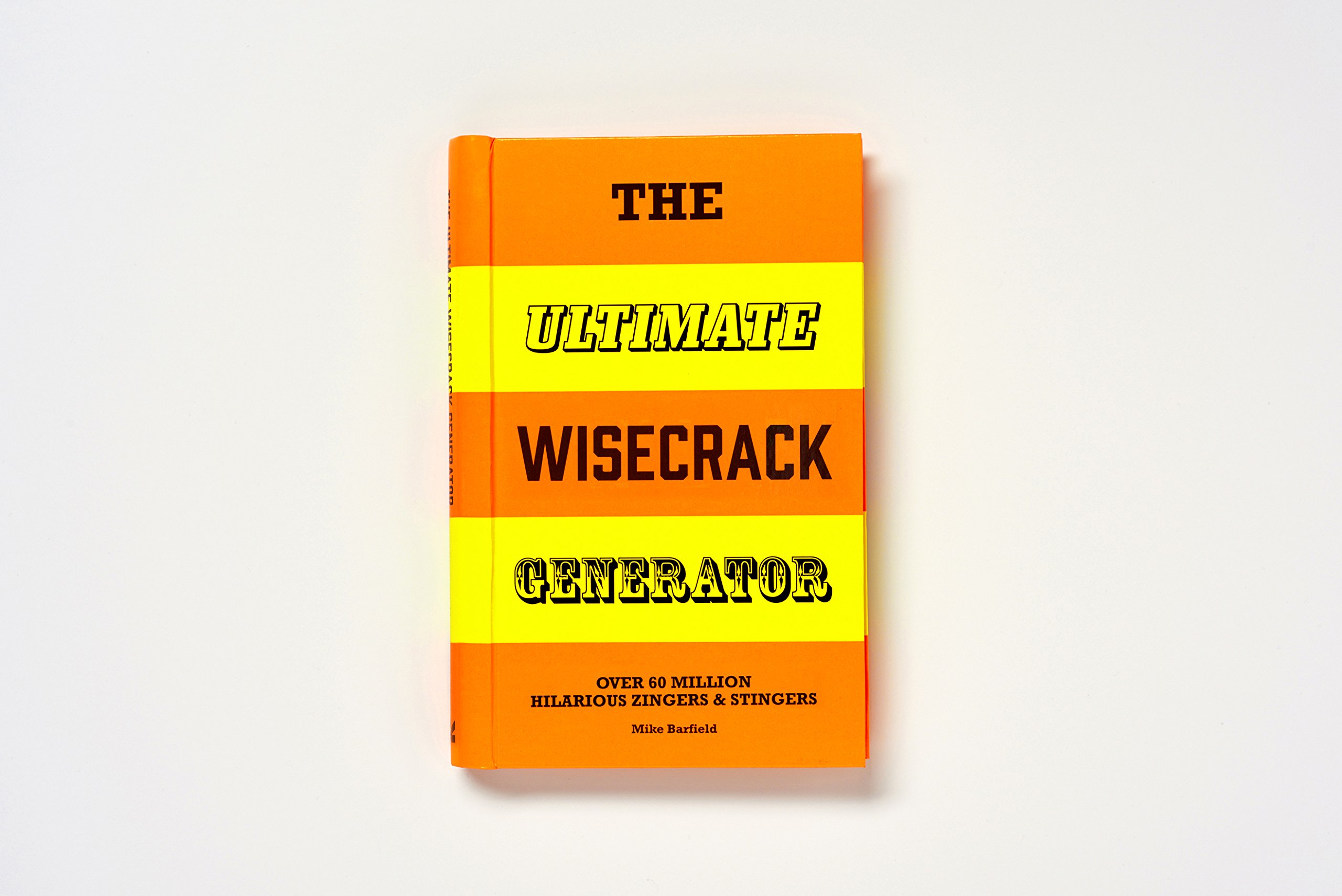 The Ultimate Wisecrack Generator: Over 60 million hilarious zingers and stingers